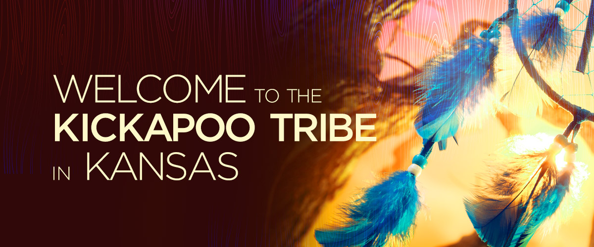 Welcome to the Kickapoo Tribe in Kansas